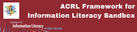 ACRL Framework for Information Literacy Sandbox ACRL Instruction Section